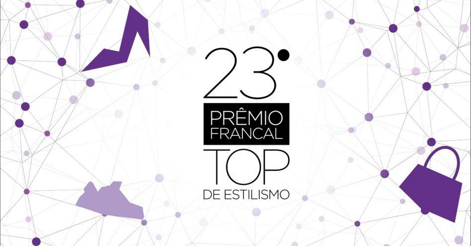 Quem é conectado está convidado a participar do 23º Prêmio Francal Top de Estilismo
