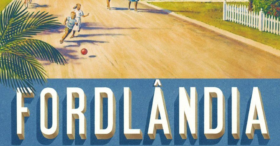 Fordlândia: ascensão e queda da cidade esquecida de Henry Ford na selva